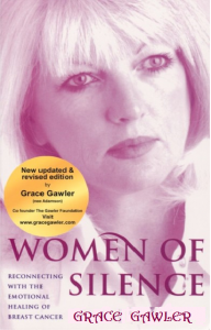 WOMEN OF SILENCE Grace Gawler Emotional Healing Breast Cancer