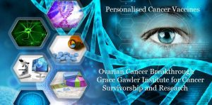 Outsmart Ovarian Cancer With Personalised Cancer Vaccines The Grace Gawler Institute